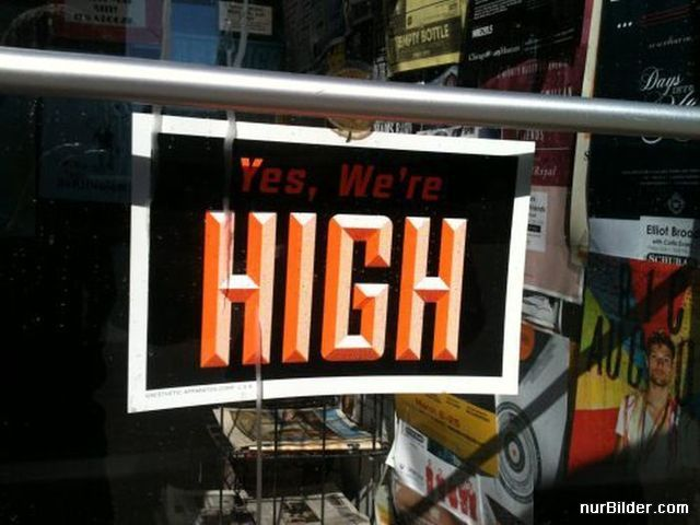 Yes we�re High!